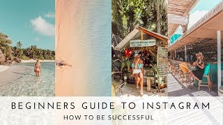 NEWBIES GUIDE TO INSTAGRAM – THE BEST WAY TO BE SUCCESSFUL